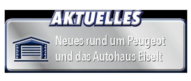 Aktuelles und Neues rund um Peugeot und das Autohaus Eiselt